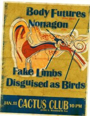 BODY FUTURES(Debut Show!), NONAGON(Chi), FAKE LIMBS(Chi), DISGUISED AS BIRDS