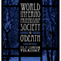 The World/Inferno Friendship Society & O'Death with East Cameron Folkcore