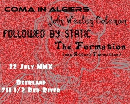 Coma in Algiers, John Wesley Coleman, Followed By Static, The Formation (fea. remainders of Attack Formation)