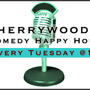 Cherrywood's Comedy Happy Hour