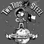 Two Tons of Steel