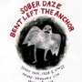 Free Week Bent Left, Sober Daze, & The Anchor