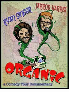 Organic Comedy Tour w/ Jarrod Harris and Ryan Singer