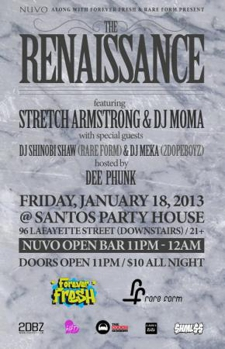 The Renaissance with Stretch Armstrong & DJ Moma plus DJ Shinobi Shaw & DJ Meka