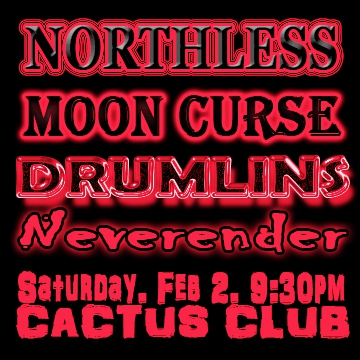 NORTHLESS || MOON CURSE || DRUMLINS || NEVERENDER