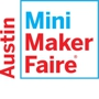 AUSTIN MINI MAKER FAIRE TOWN HALL MEETING