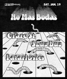 No Mas Bodas, Pataphysics, Slugbug, Grape Street at HOTEL VEGAS