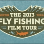  The 2013 Austin Fly Fishing Film Tour