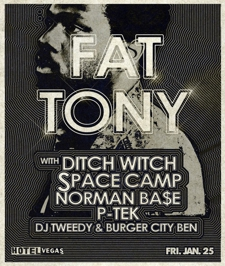 Fat Tony, Ditch Witch, Space Camp, Norman BA$E, P-Tek!!! at HOTEL VEGAS