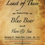Least of These, Blue Bear, Here & Sea