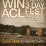 Win A Pair of 3 Day ACL Festival Passes! 6 Chances to Win!