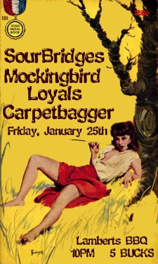 Sour Bridges with Mockingbird Loyals, Carpetbagger