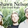Shawn Nelson & The Good Buds and James Hyland & The Joint Chiefs