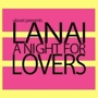  ulovei presents: a night for lovers