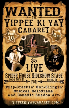 The Yippee-Ki-Yay Cabaret