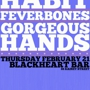 The Plastic Habit, Feverbones, Gorgeous Hands at the Blackheart Bar