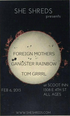 Foreign Mothers, Gangster Rainbow, Tom Grrl