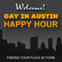 GayinAustinTexas.com Happy Hour - February 2013
