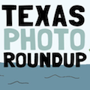 Texas Photo Roundup