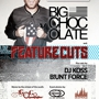 Big Chocolate + Feature Cuts @ Kingdom [02.10]
