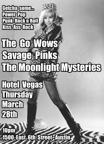THE GO WOWS, SAVAGE PINKS, and MOONLIGHT MYSTERIES at Hotel Vegas