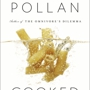 MICHAEL POLLAN, Cooked: A Natural History of Transformation