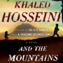 KHALED HOSSEINI, And the Mountains Echoed (in Berkeley)