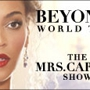 The Mrs. Carter Show World Tour Starring BEYONCÉ
