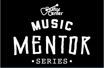 Guitar Center Presents Music Mentor Series