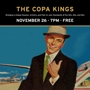 The Copa Kings. Free Show!