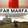  FAR MARFA -- Austin Premiere!