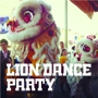 Lion Dance Party - Rice Paper Scissors