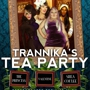 Stardust Presents: Trannika's Tea Party