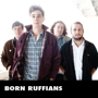  Born Ruffians w/ Moon King