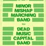  MINOR MISHAP MARCHING BAND, DEAD MUSIC CAPITAL BAND at Hotel Vegas