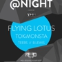 The Meta Agency presents  @NIGHT at #FEED powered by Twitter ft. Flying Lotus, TOKiMONSTA, Teebs &amp; B.Lewis