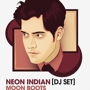 NEON INDIAN (DJ SET) - MOON BOOTS and more!