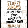 Pre SXSW Sloppy Sundays w/ The Red 100s, YUM, Aimee Mac, Honey Son
