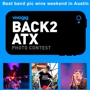 vivogig and rdio present BACK2ATX Photo Contest!
