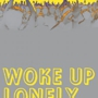 FIONA MAAZEL, Woke Up Lonely