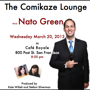 The Comikaze Lounge at Cafe Royale - with Nato Green!