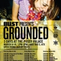  Bust Magazine Presents: Grounded - The Best Little House Party in Texas - Thursday (RSVP)