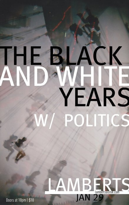The Black and White Years w/ Politics