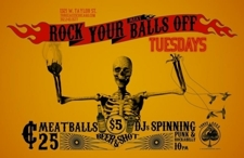 Rock Your Meatballs Off: 25 cent Meatballs, $5 Beer/Shot 