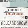 AEMMP RECORDS PRESENTS: AUDIENCES AND APOLLO HOUSE Record Release Show
