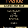 Summerland Tour! Everclear, Live, Filter, and Sponge!
