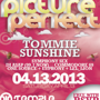 PicturePerfect :: Tommie Sunshine//Symphony Sex//Dj Asap (99.7 NOW)//Commodore 69+ many more