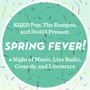KQED Pop, Do415, and The Rumpus Present  SPRING FEVER: A Night of Literature, Live Radio, Comedy and Music, Sean Keane, Wendy MacNaughton, Caroline Paul, Lauren Sommer,