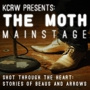 Shot through the Heart: Stories of Beaus and Arrows KCRW Presents: The Moth Mainstage