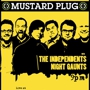 Mustard Plug with The Independents and more